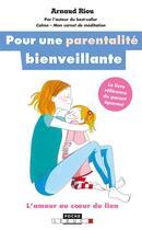 Couverture du livre « Pour une parentalité bienveillante ; l'amour au coeur du lien » de Arnaud Riou aux éditions Leduc.s
