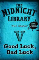 Couverture du livre « 5: Good Luck, Bad Luck » de Nick Shadow aux éditions Hachette Children's Group