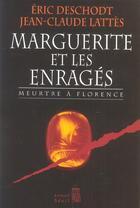 Couverture du livre « Marguerite et les enrages. meurtre a florence » de Eric Deschodt aux éditions Seuil