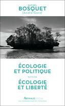 Couverture du livre « Écologie et politique ; écologie et liberté » de Michel Bosquet aux éditions Arthaud