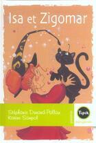 Couverture du livre « Isa et Zygomar » de Stephanie Dunand-Pallaz et Karine Sampol aux éditions Magnard