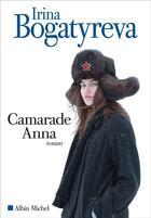 Couverture du livre « Camarade Anna » de Irina Bogatyreva aux éditions Albin Michel