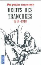 Couverture du livre « Récits des tranchées ; 1914-1918 » de Collectif aux éditions Pocket