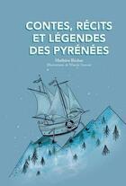 Couverture du livre « Contes, récits et légendes des Pyrénées » de Mathieu Bechac et Maud Guesne aux éditions Pimientos