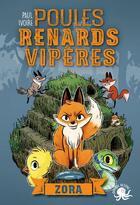 Couverture du livre « Poules, renards, vipères t.2 ; Zora » de Paul Ivoire aux éditions Poulpe Fictions