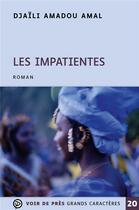Couverture du livre « Les impatientes » de Djaïli Amadou Amal aux éditions Voir De Pres