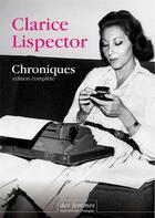 Couverture du livre « Chroniques ; édition complète » de Clarice Lispector aux éditions Des Femmes