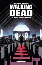 Couverture du livre « Walking dead T.13 ; point de non-retour » de Charlie Adlard et Robert Kirkman aux éditions Delcourt