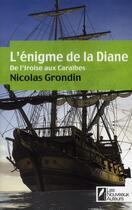 Couverture du livre « L'énigme de la Diane ; de l'Iroise aux Caraïbes » de Nicolas Grondin aux éditions Les Nouveaux Auteurs