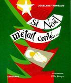 Couverture du livre « Si noël m'était conté... » de Jocelyne Tarneaud aux éditions Cariscript