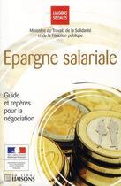 Couverture du livre « Épargne salariale ; guide et repères pour la négociation » de Collectif aux éditions Liaisons
