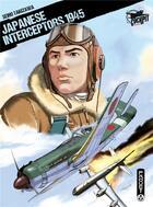 Couverture du livre « Japanese interceptors 1945 » de Seiho Takizawa aux éditions Paquet