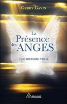 Couverture du livre « La présence des anges ; une histoire vraie » de Gerry Gavin aux éditions Ariane