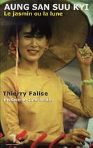 Couverture du livre « Aung san suu kyi, le jasmin ou la lune » de Thierry Falise aux éditions Florent Massot