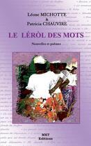 Couverture du livre « Léról des mots » de Patricia Chauvire et Leone Michotte aux éditions M.k.t.