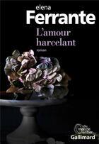 Couverture du livre « L'amour harcelant » de Elena Ferrante aux éditions Gallimard