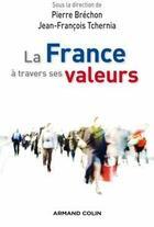 Couverture du livre « La France à travers ses valeurs » de Pierre Brechon et Jean-Francois Tchernia aux éditions Armand Colin