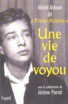 Couverture du livre « Une vie de voyou » de Jerome Pierrat et Michel Ardouin aux éditions Fayard