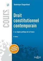 Couverture du livre « Droit constitutionnel contemporain t.2 ; le régime politique de la France (6e édition) » de Dominique Chagnollaud aux éditions Dalloz