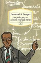 Couverture du livre « Les petits garcons naissent aussi des etoiles » de Emmanuel Dongala aux éditions Motifs
