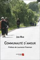 Couverture du livre « Communaute d'amour » de John Main aux éditions Editions Du Net