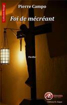 Couverture du livre « Foi de mécréant » de Pierre Campo aux éditions Ex Aequo