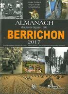 Couverture du livre « Almanach du Berrichon 2017 » de Jeanine Berducat et Serge Camaille et Gerard Bardon aux éditions Communication Presse Edition