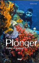 Couverture du livre « Plonger ; s'initier et pratiquer » de Francis Le Guen aux éditions Glenat
