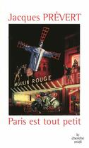 Couverture du livre « Paris est tout petit » de Jacques Prevert aux éditions Cherche Midi