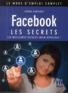 Couverture du livre « Facebook ; les secrets (3e édition) » de Jerome Genevray aux éditions Micro Application