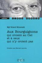 Couverture du livre « Aux bourguignons qui croient au ciel et à ceux qui n'y croient pas » de Roland Minnerath aux éditions Editions De Bourgogne