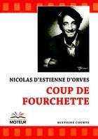 Couverture du livre « Coup de fourchette » de Nicolas d'Estienne d'Orves aux éditions Du Moteur