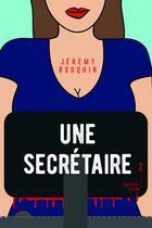 Couverture du livre « Une secrétaire » de Jeremy Bouquin aux éditions French Pulp