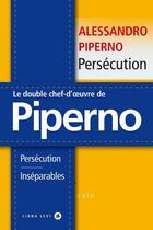 Couverture du livre « Persécution ; inséparables » de Alessandro Piperno aux éditions Liana Levi