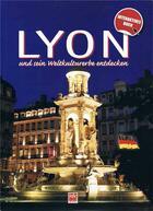 Couverture du livre « Lyon und sein Weltkulturerbe entdecken » de Gerald Gambier aux éditions Idc