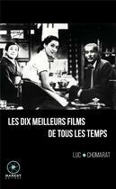 Couverture du livre « Les dix meilleurs films de tous les temps » de Luc Chomarat aux éditions Marest Editeur