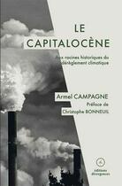 Couverture du livre « Le capitalocène ; aux racines historiques du dérèglement climatique » de Armel Campagne aux éditions Divergences
