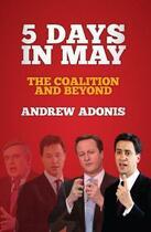 Couverture du livre « 5 Days in May » de Adonis Andrew aux éditions Biteback Publishing Digital