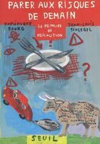 Couverture du livre « Parer aux risques de demain ; le principe de précaution » de Jean-Louis Schlegel et Dominique Bourg aux éditions Seuil