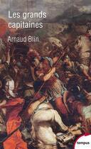 Couverture du livre « Les grands capitaines » de Arnaud Blin aux éditions Tempus/perrin