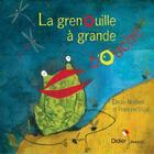Couverture du livre « La grenouille à grande bouche » de Francine Vidal et Elodie Nouhen aux éditions Didier Jeunesse