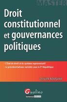 Couverture du livre « Droit constitutionnel et gouvernances politiques » de Olivier Rouquan aux éditions Gualino Editeur