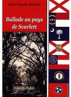 Couverture du livre « Ballade au pays de Scarlett » de Jean-Claude Rolinat aux éditions Atelier Fol'fer