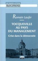 Couverture du livre « Tocqueville au pays du management ; crise dans la démocratie » de Romain Laufer aux éditions Management Et Societe