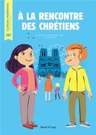 Couverture du livre « À la rencontre des chrétiens avec Gabriel et Sofia ; CE1 ; livre de l'enfant » de Collectif aux éditions Mame