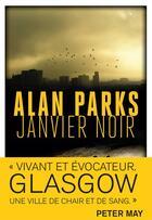 Couverture du livre « Janvier noir » de Alan Parks aux éditions Rivages