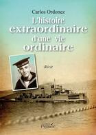 Couverture du livre « L'histoire extraordinaire d'une vie ordinaire » de Carlos Ordonez aux éditions Persee