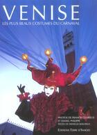 Couverture du livre « Venise ; les plus beaux costumes du carnaval » de Daniel Philippe et Francis Glorieus aux éditions Terre D'images