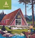 Couverture du livre « A-frame (new ed) » de Randl Chad aux éditions Princeton Architectural