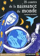 Couverture du livre « 18 Contes De La Naissance Du Monde » de Francoise Rachmuhl aux éditions Pere Castor